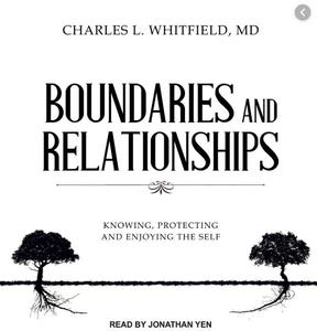 Boundaries and Relationships: Knowing, Protecting and Enjoying the Self (2018)