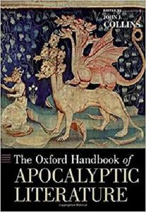 The Oxford Handbook of Apocalyptic Literature (Oxford Handbooks) [Repost]