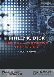 «De filmatiserede historier - Minority Report» by Philip K. Dick