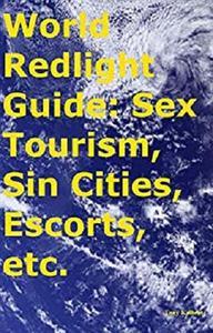 World Redlight Guide: Sex Tourism, Sin Cities, Escorts, etc.