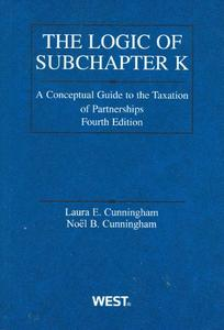 Logic of Subchapter K: A Conceptual Guide to Taxation of Partnerships (Repost)