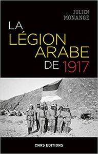 La légion arabe de 1917 - Julien Monange