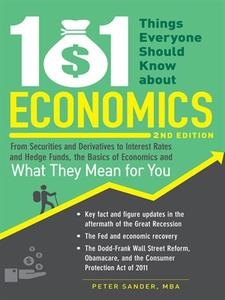 101 Things Everyone Should Know About Economics: From Securities and Derivatives to Interest Rates and Hedge Funds (repost)