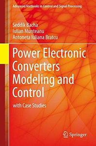 Power Electronic Converters Modeling and Control: with Case Studies (Repost)