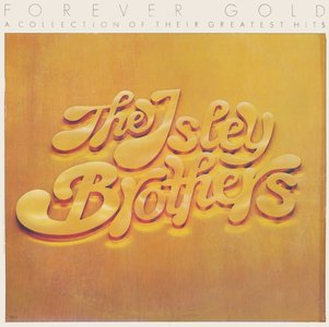 The Isley Brothers - Forever Gold (1977) T-Neck/PZ 34452 - US 1st Pressing - LP/FLAC In 24bit/96kHz