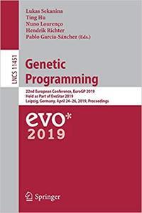 Genetic Programming: 22nd European Conference, EuroGP 2019, Held as Part of EvoStar 2019, Leipzig, Germany, April 24–26,