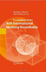 Proceedings of the 16th International Meshing Roundtable