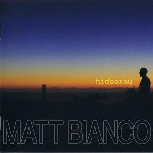 Matt Bianco - Hideaway (2013)