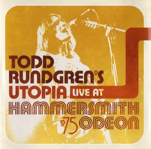 Todd Rundgren's Utopia - Live At Hammersmith Odeon '75 (2012)