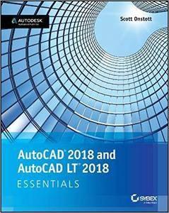 AutoCAD 2018 and AutoCAD LT 2018 Essentials 2018