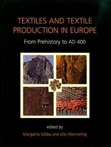 Textiles and Textile Production in Europe: From Prehistory to AD 400