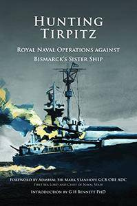 Hunting Tirpitz: Royal Naval Operations against Bismarck's Sister Ship