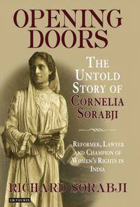 Opening Doors: The Untold Story of Cornelia Sorabji, Reformer, Lawyer and Champion of Women's Rights in India [Repost]