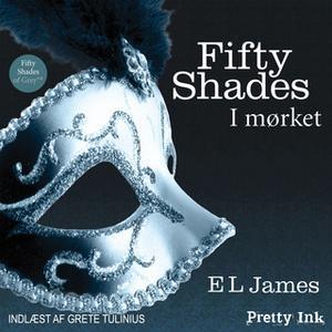 «Fifty Shades - I mørket» by E.L. James