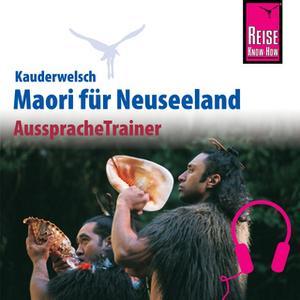 «Kauderwelsch AusspracheTrainer: Maori» by Haupai Puke,Ray Harlow
