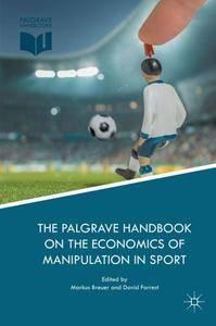 The Palgrave Handbook on the Economics of Manipulation in Sport (Repost)