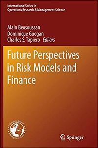 Future Perspectives in Risk Models and Finance