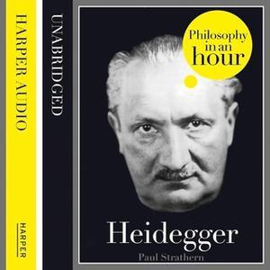 «Heidegger: Philosophy in an Hour» by Paul Strathern