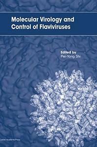 Molecular Virology and Control of Flaviviruses
