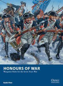 Honours of War: Wargames Rules for the Seven Years' War (Osprey Wargames 11)