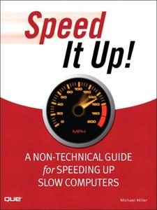 Speed It Up! A Non-Technical Guide for Speeding Up Slow Computers