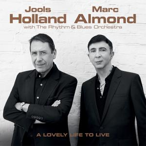 Jools Holland & Marc Almond - A Lovely Life to Live (2018) [Official Digital Download 24/96]
