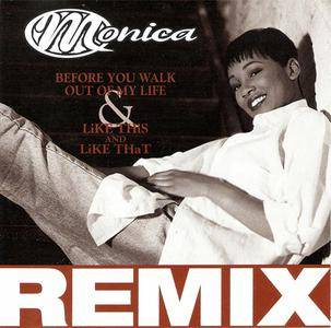 Monica - Before You Walk Out Of My Life/Like This & Like That (Remixes) (CD5) (1995)