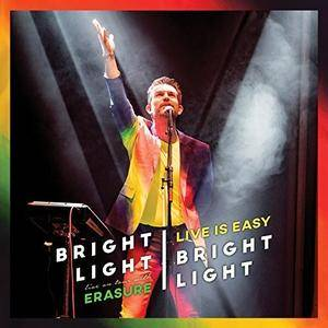 Bright Light Bright Light - Live Is Easy: On Tour With Erasure (2018)