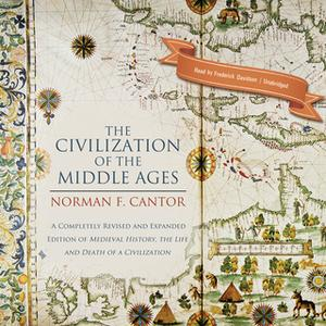 «The Civilization of the Middle Ages» by Norman F. Cantor