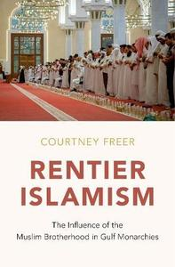 Rentier Islamism: The Influence of the Muslim Brotherhood in Gulf Monarchies