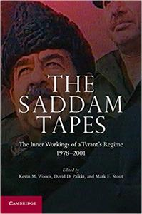 The Saddam Tapes: The Inner Workings of a Tyrant's Regime, 1978-2001 (Repost)