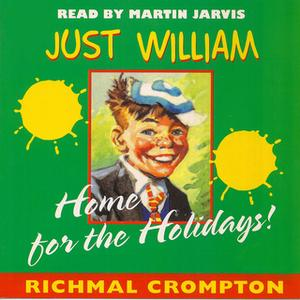 «Just William - Home for the Holidays» by Richmal Crompton