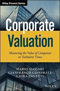 Corporate Valuation: Measuring the Value of Companies in Turbulent Times (repost)
