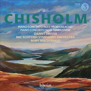 Danny Driver, BBC Scottish Symphony Orchestra, Rory Macdonald - Erik Chisholm: Piano Concertos Nos. 1 & 2 (2012) (Repost)