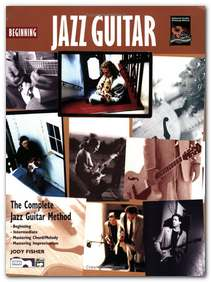 The Complete Jazz Guitar Method by Jody Fisher: Beginning