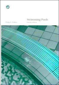Swimming Pools: Design and Construction, Fourth Edition [Repost]