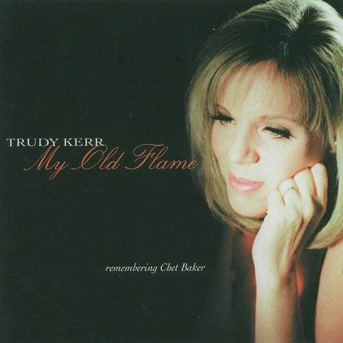 Trudy Kerr - My Old Flame (2002)