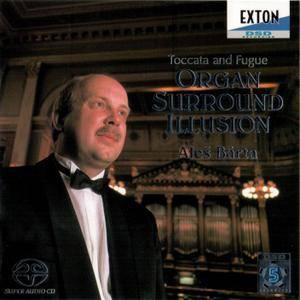 Ales Barta - Organ Surround Illusion: Toccata And Fugue (2001) [SACD-R][OF]