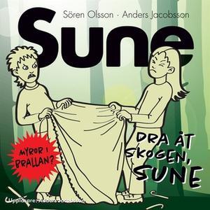 «Dra åt skogen Sune!» by Anders Jacobsson,Sören Olsson