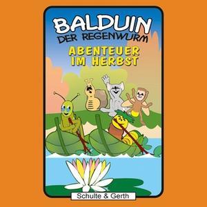 «Balduin der Regenwurm - Band 1: Abenteuer im Herbst» by Sabine Fischer,Timothy Kirk Thomas