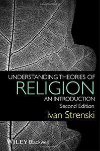 Understanding Theories of Religion: An Introduction, 2 edition