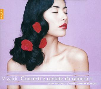 L'Astrée, Laura Polverelli - Vivaldi: Concerti e cantate da camera III (2005)