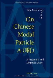 On Chinese Modal Particle A (啊): A Pragmatic and Semantic Study