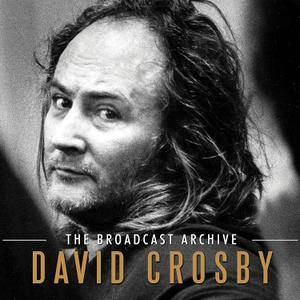 David Crosby - The Broadcast Archive (2017)