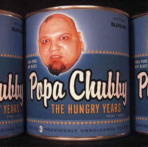 Popa Chubby - The Hungry Years 1991-1996 (2003)