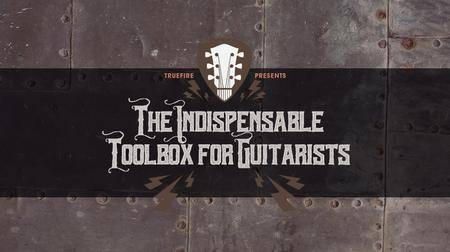 TrueFire - The Indispensable Toolbox for Guitarists