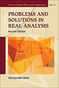 Problems and Solutions in Real Analysis (Series on Number Theory and Its Applications) 2nd Edition