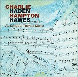Charlie Haden; Hampton Hawes - As Long as There's Music (1976)