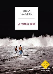 Mario Calabresi - La mattina dopo