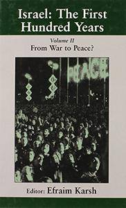 Israel: the First Hundred Years: Volume II: From War to Peace? (Israeli History, Politics and Society)